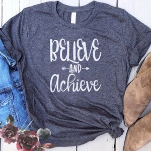 Tops - Believe and Achieve graphic tee t-shirt top New!